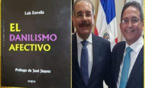 """""""El Danilismo afectivo"""", autoría de Luis Estrella, estará en venta en Cuesta y Amazon a partir de la próxima semana"""